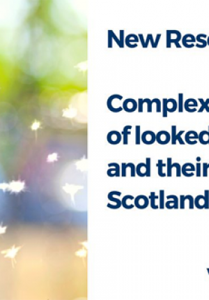 Complexity in the lives of looked after children and their families in Scotland: 2003 to 2016